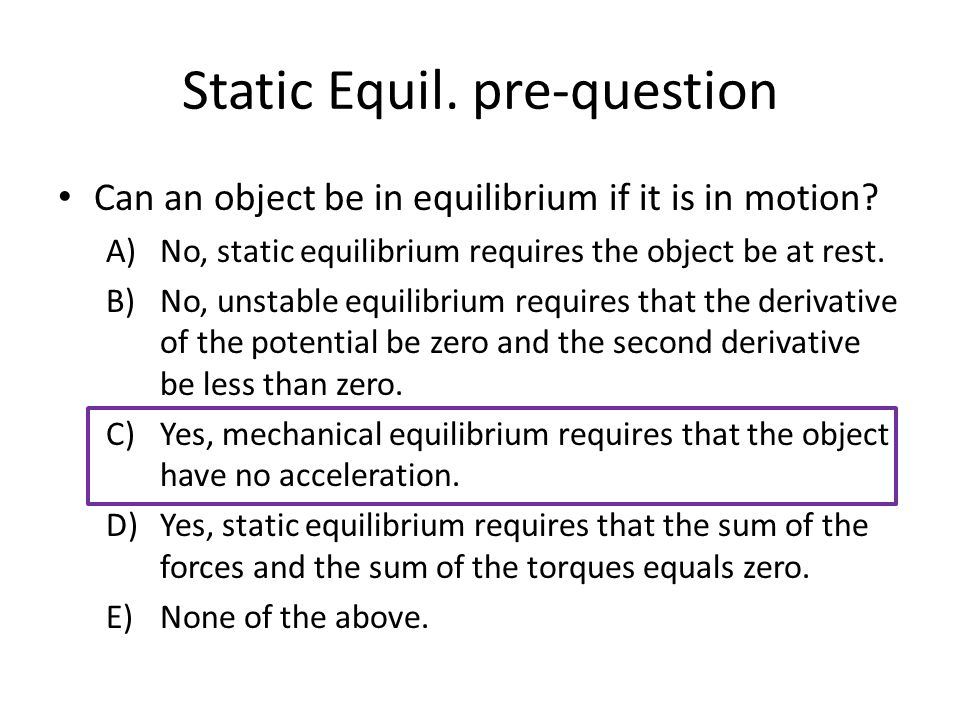 Static Equil. pre-question Can an object be in equilibrium if it is in motion.