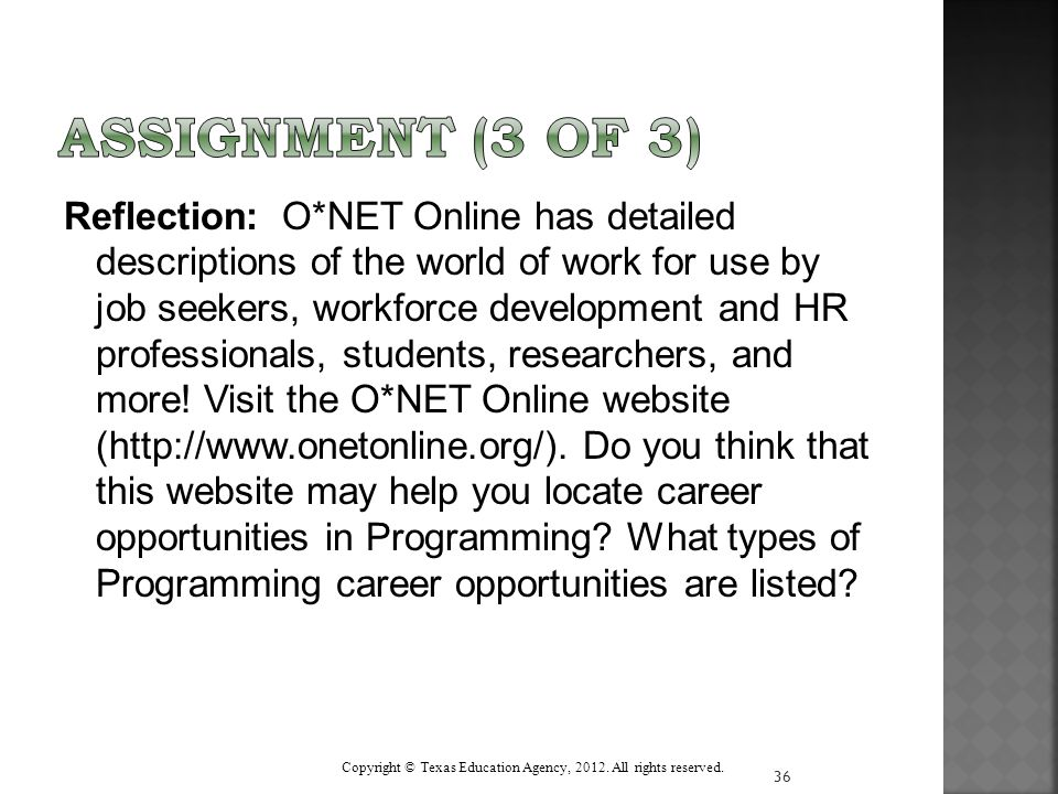 Reflection: O*NET Online has detailed descriptions of the world of work for use by job seekers, workforce development and HR professionals, students, researchers, and more.