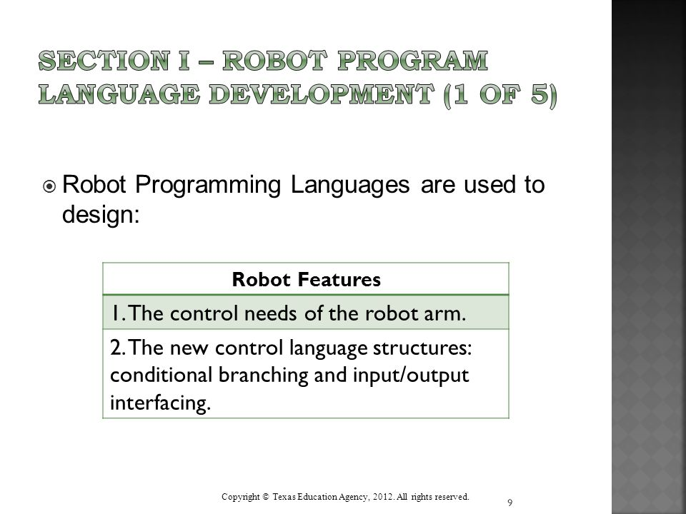  Robot Programming Languages are used to design: 9 Robot Features 1.