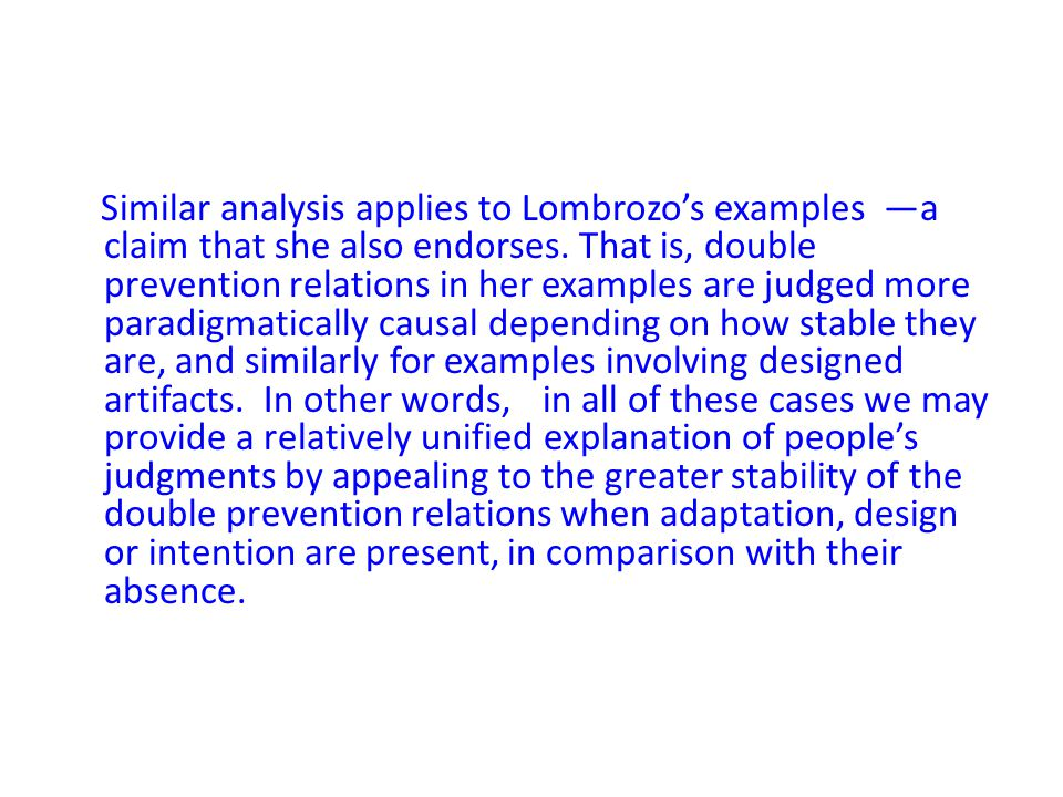 Similar analysis applies to Lombrozo's examples —a claim that she also endorses.