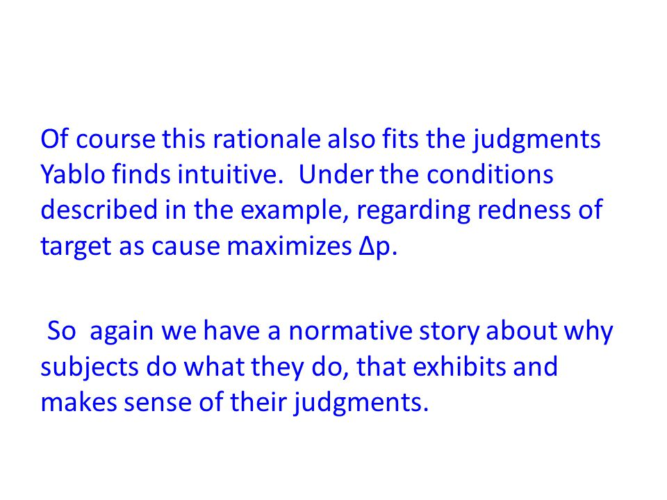 Of course this rationale also fits the judgments Yablo finds intuitive.