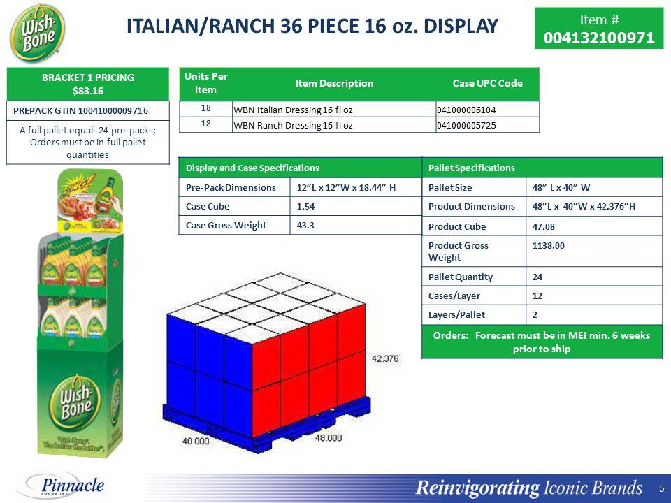 5 5 ITALIAN/RANCH 36 PIECE 16 oz.