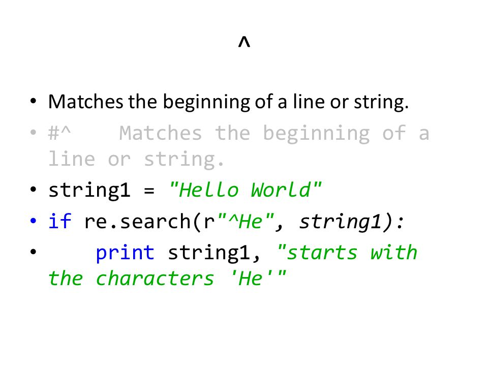 ^ Matches the beginning of a line or string. #^ Matches the beginning of a line or string.