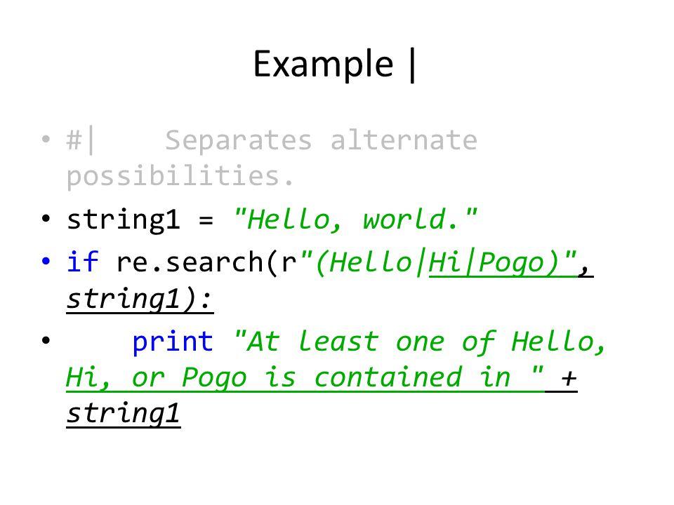 Example | #| Separates alternate possibilities.