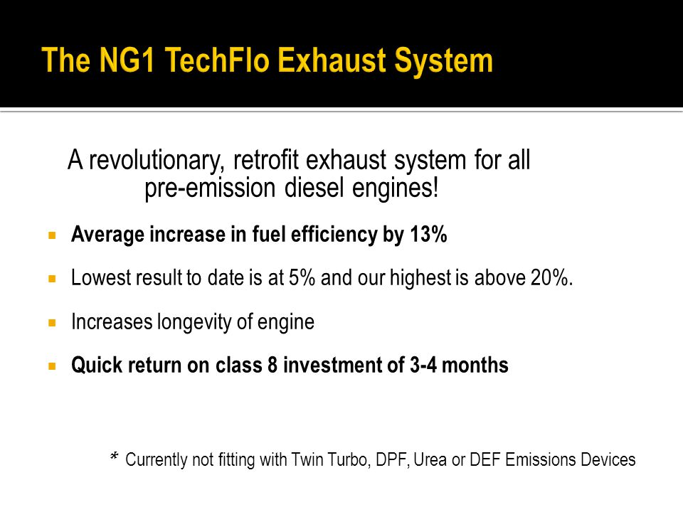 A revolutionary, retrofit exhaust system for all pre-emission diesel engines.