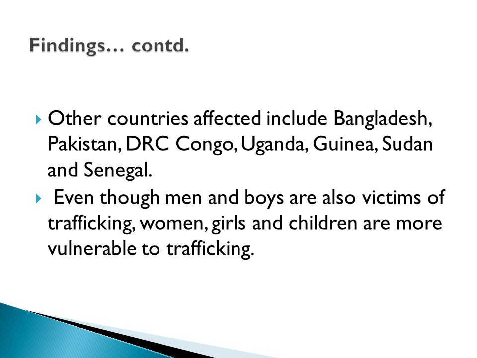  Other countries affected include Bangladesh, Pakistan, DRC Congo, Uganda, Guinea, Sudan and Senegal.