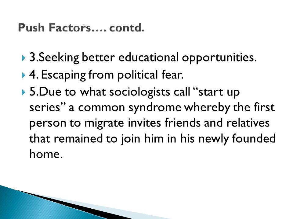  3.Seeking better educational opportunities.  4.