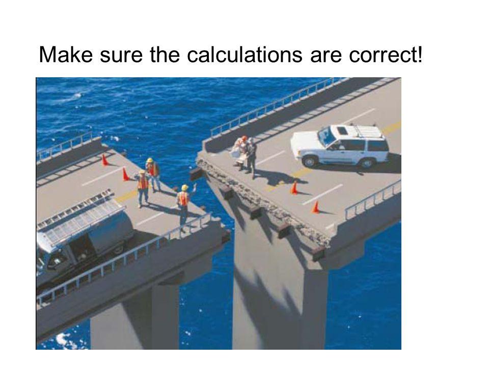 Make sure the calculations are correct!