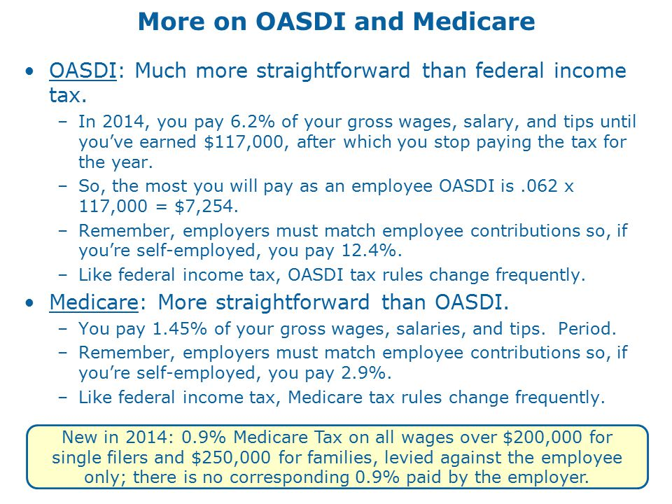 More on OASDI and Medicare OASDI: Much more straightforward than federal income tax.