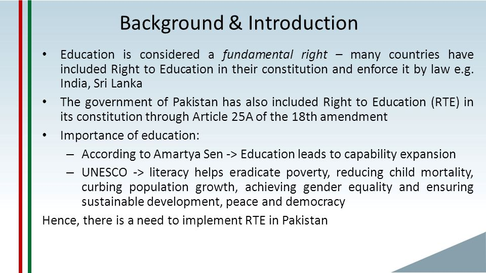 Background & Introduction Education is considered a fundamental right – many countries have included Right to Education in their constitution and enforce it by law e.g.