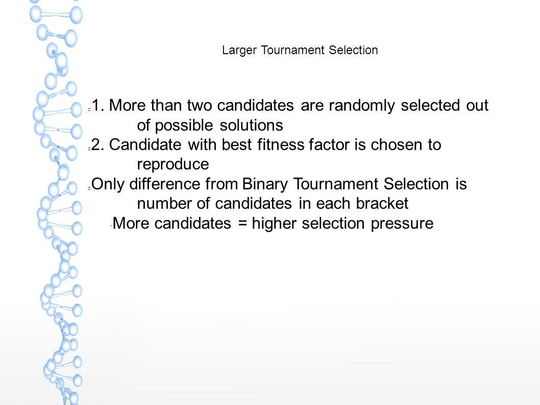 Larger Tournament Selection 1.