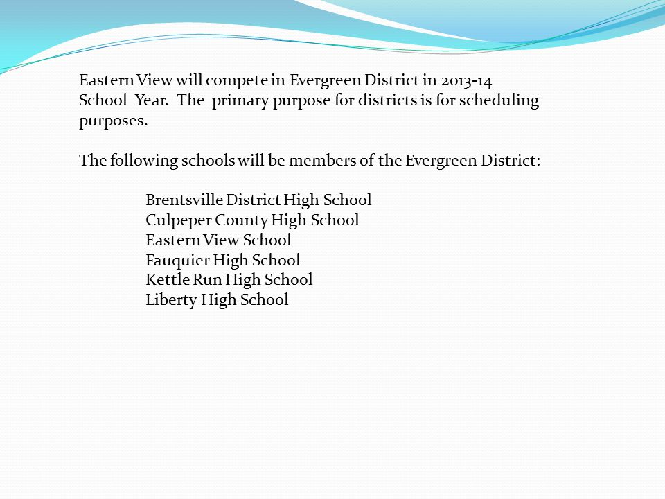 Eastern View will compete in Evergreen District in 2013-14 School Year.