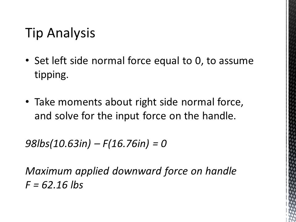 Tip Analysis Set left side normal force equal to 0, to assume tipping.