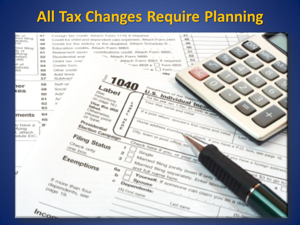 All Tax Changes Require Planning 28