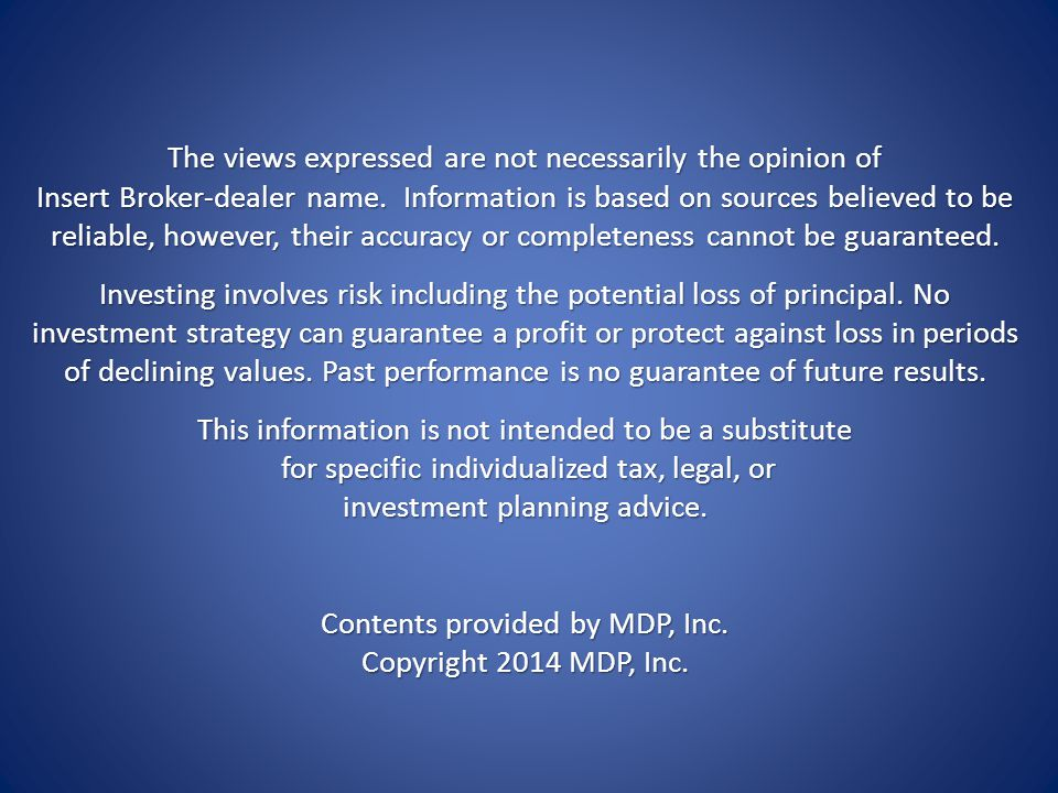 The views expressed are not necessarily the opinion of Insert Broker-dealer name.