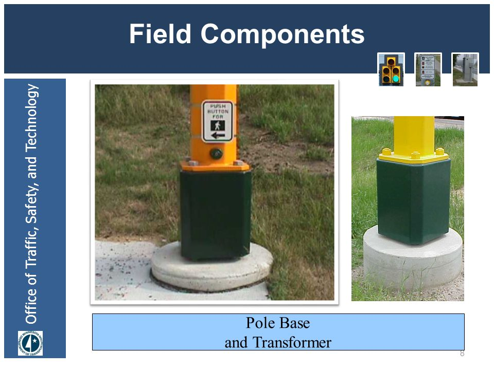 Office of Traffic, Safety, and Technology Field Components 8 Pole Base and Transformer