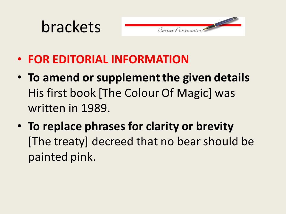 brackets FOR EDITORIAL INFORMATION To amend or supplement the given details His first book [The Colour Of Magic] was written in 1989.