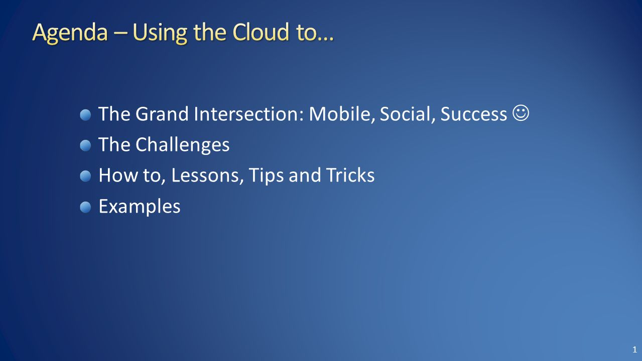 The Grand Intersection: Mobile, Social, Success The Challenges How to, Lessons, Tips and Tricks Examples 1