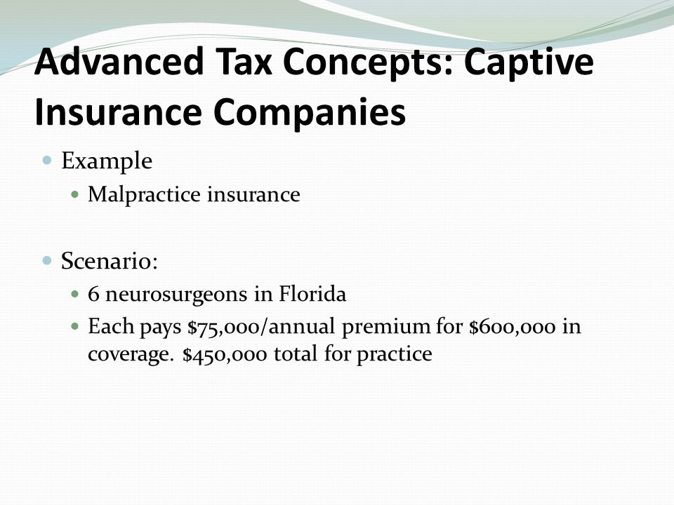 Example Malpractice insurance Scenario: 6 neurosurgeons in Florida Each pays $75,000/annual premium for $600,000 in coverage.