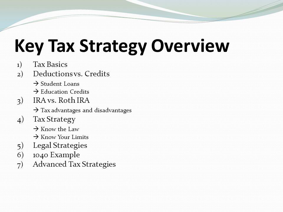 Key Tax Strategy Overview 1) Tax Basics 2) Deductions vs.