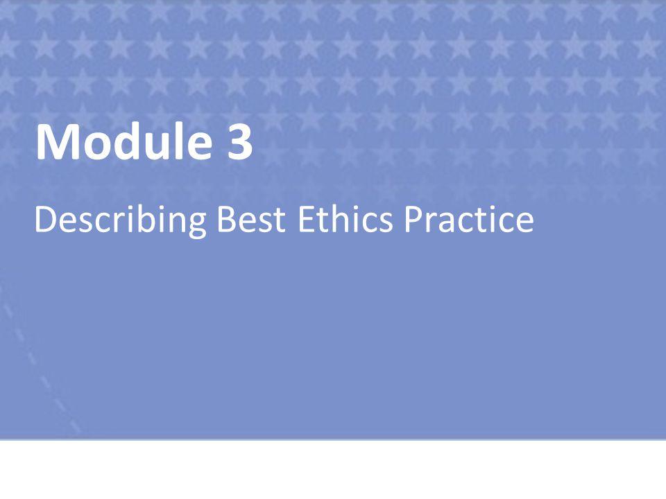 Module 3 Describing Best Ethics Practice