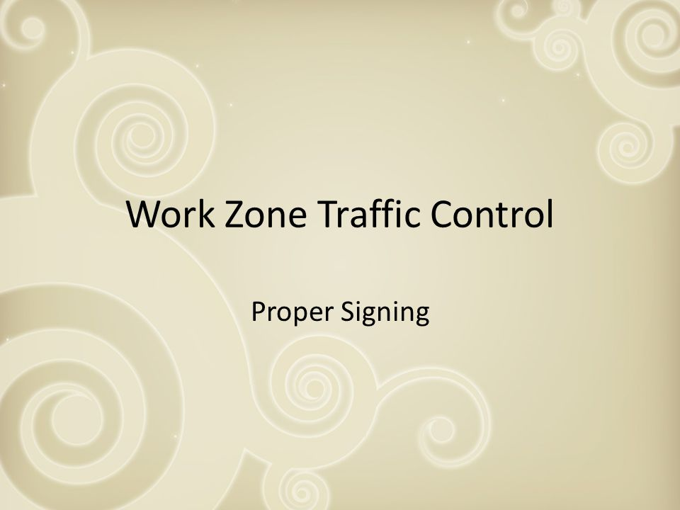 Work Zone Traffic Control Proper Signing