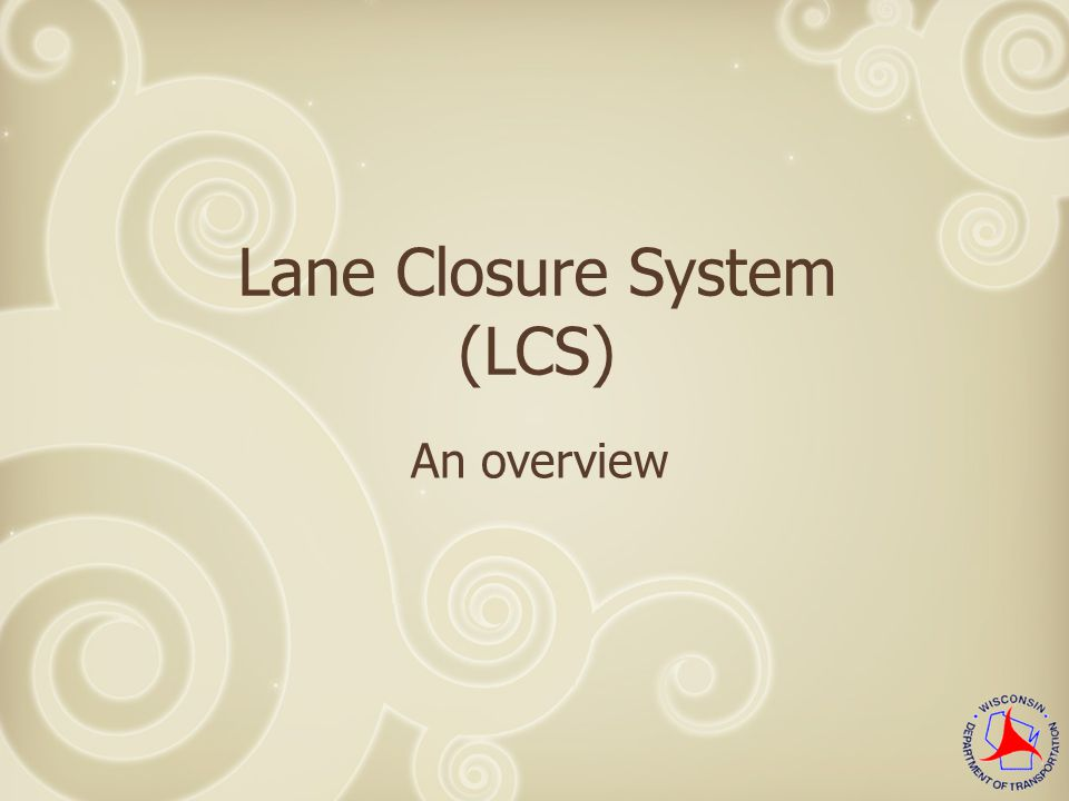Lane Closure System (LCS) An overview