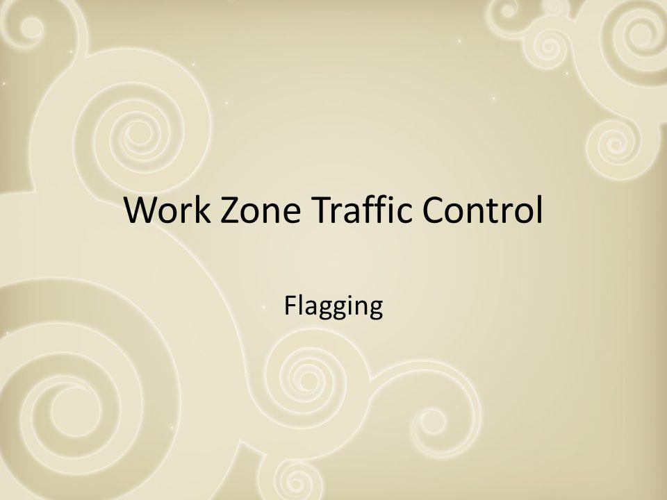 Work Zone Traffic Control Flagging