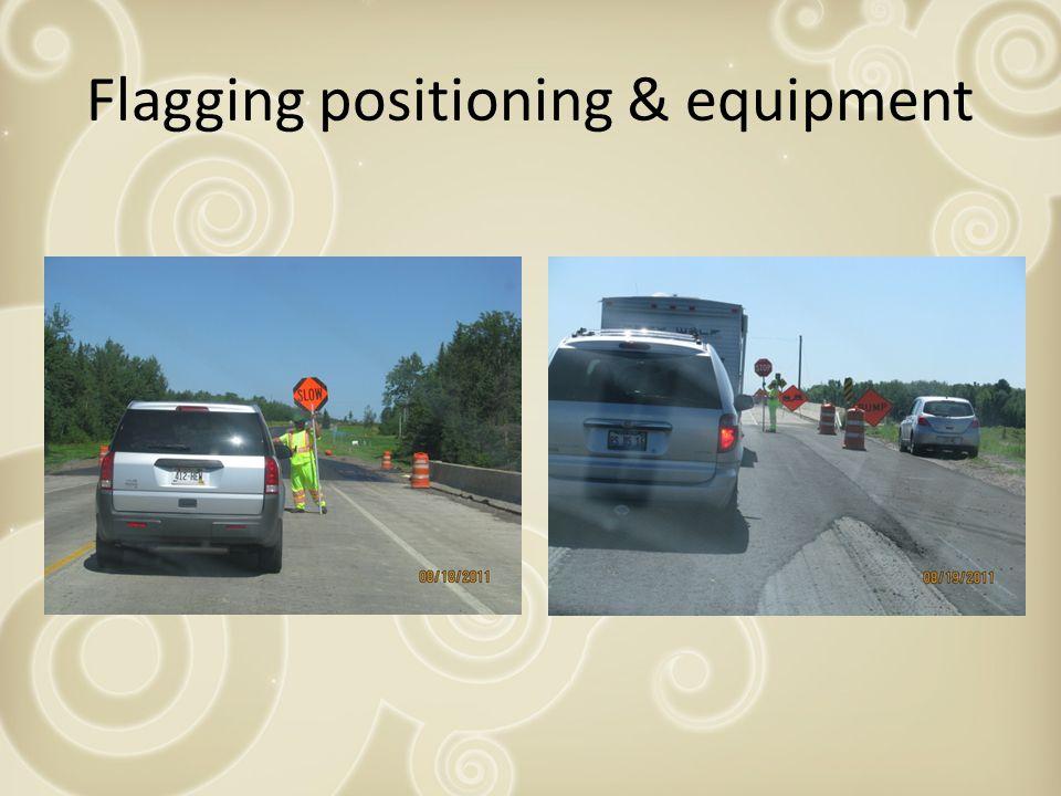 Flagging positioning & equipment
