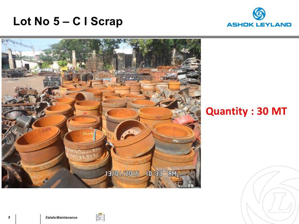 6Estate Maintenance Quantity : 30 MT Lot No 5 – C I Scrap