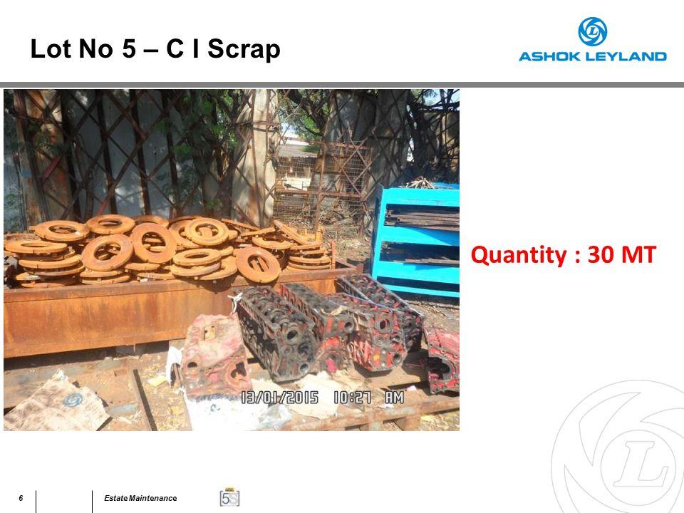 7Estate Maintenance Quantity : 30 MT Lot No 5 – C I Scrap