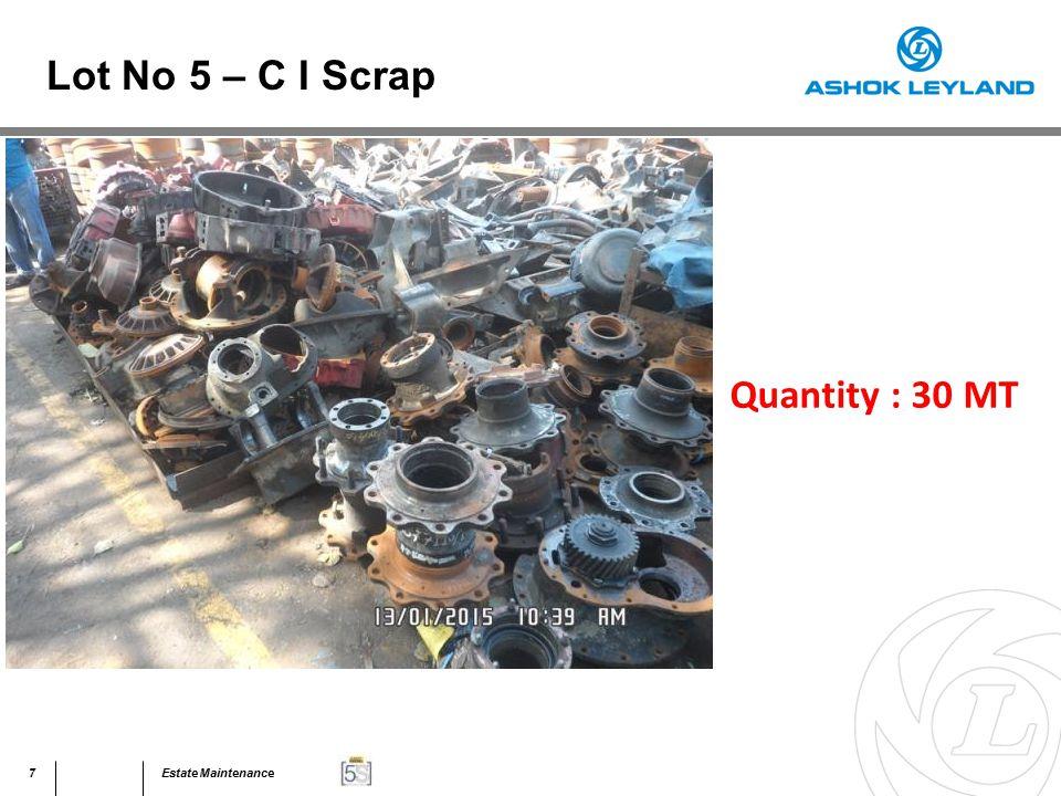 8Estate Maintenance Quantity : 30 MT Lot No 5 – C I Scrap