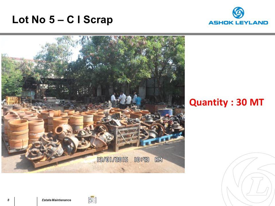 9Estate Maintenance Quantity : 30 MT Lot No 5 – C I Scrap