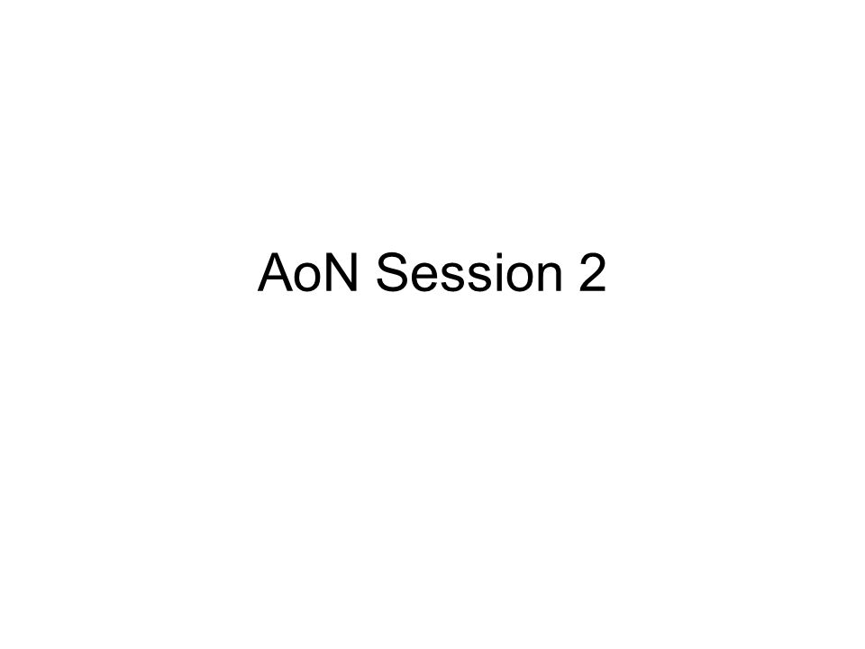 AoN Session 2