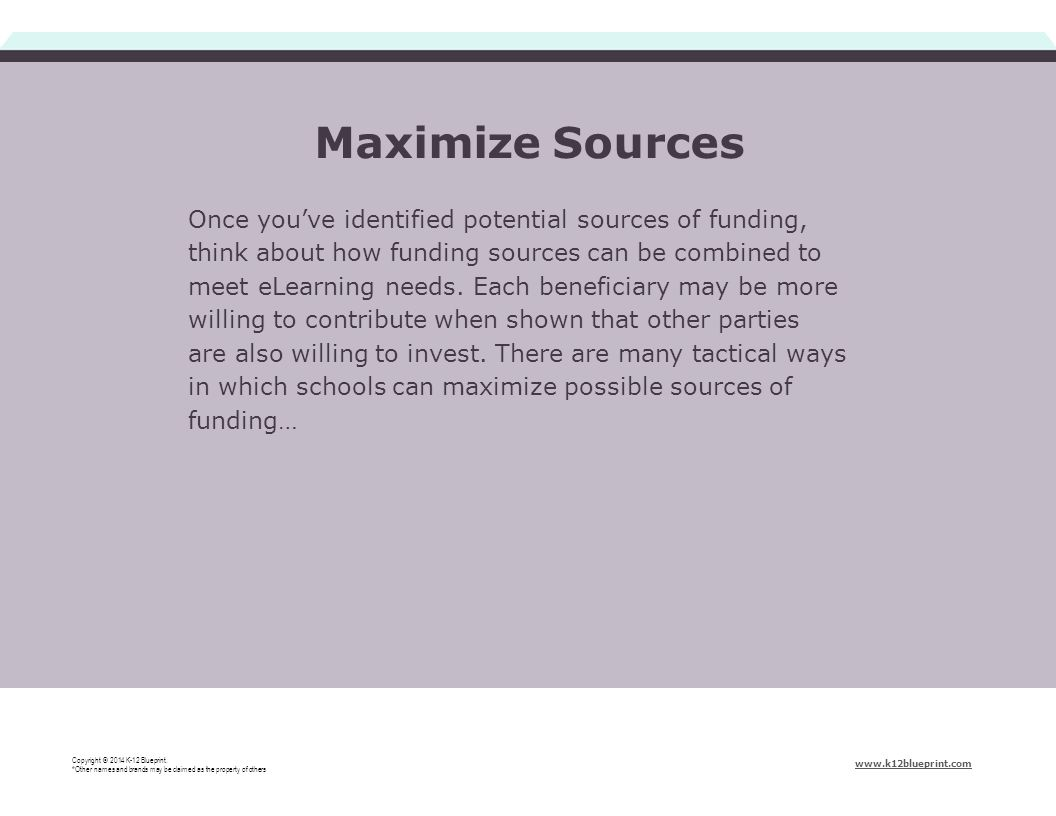 Once you've identified potential sources of funding, think about how funding sources can be combined to meet eLearning needs. Each beneficiary may be