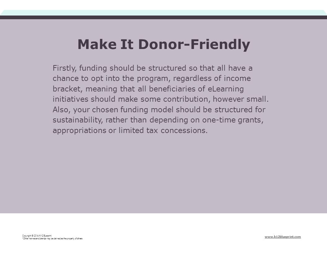 Make It Donor-Friendly Copyright © 2014 K-12 Blueprint.