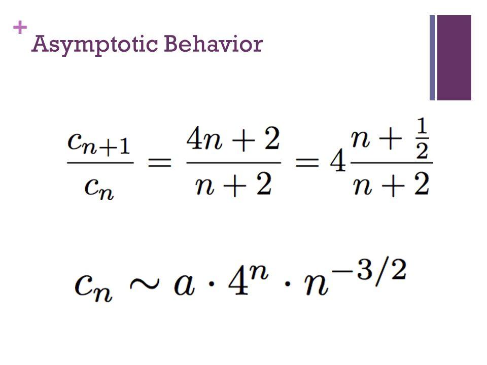 + Asymptotic Behavior
