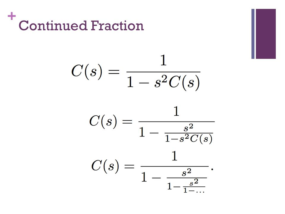+ Continued Fraction