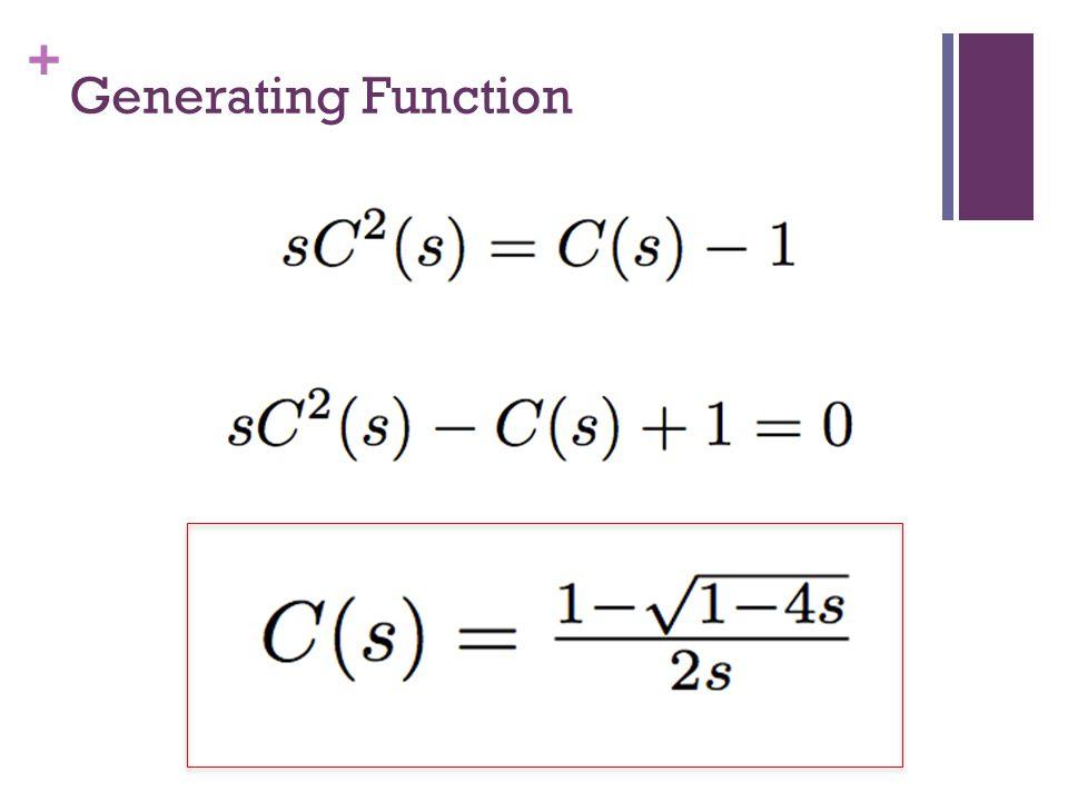 + Generating Function