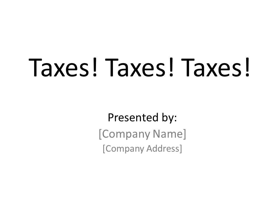 [Date] Class One: How Taxes Work [Date] Class Two: Competing Objectives [Date] Class Three: Tax Planning
