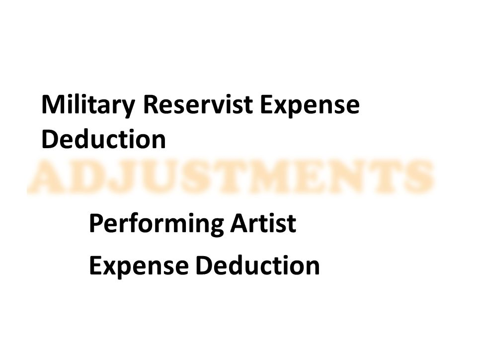 Military Reservist Expense Deduction Performing Artist Expense Deduction