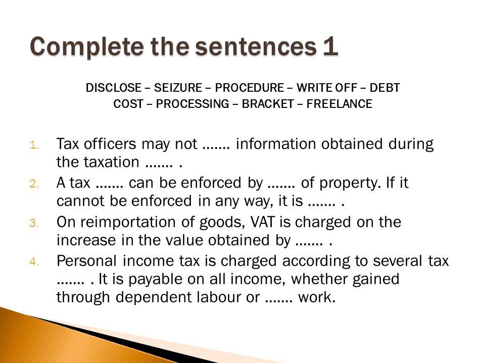 DISCLOSE – SEIZURE – PROCEDURE – WRITE OFF – DEBT COST – PROCESSING – BRACKET – FREELANCE 1.