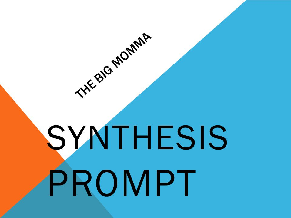 THE BIG MOMMA SYNTHESIS PROMPT