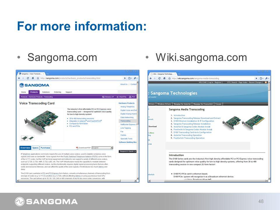 For more information: Sangoma.com 48 Wiki.sangoma.com