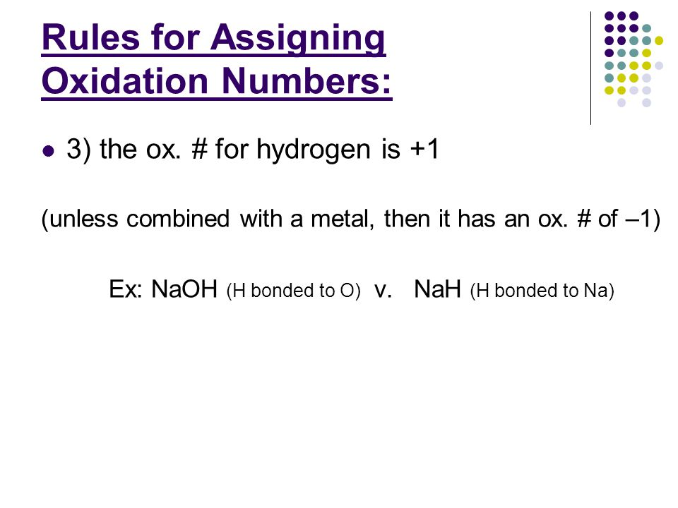 Rules for Assigning Oxidation Numbers: 3) the ox.