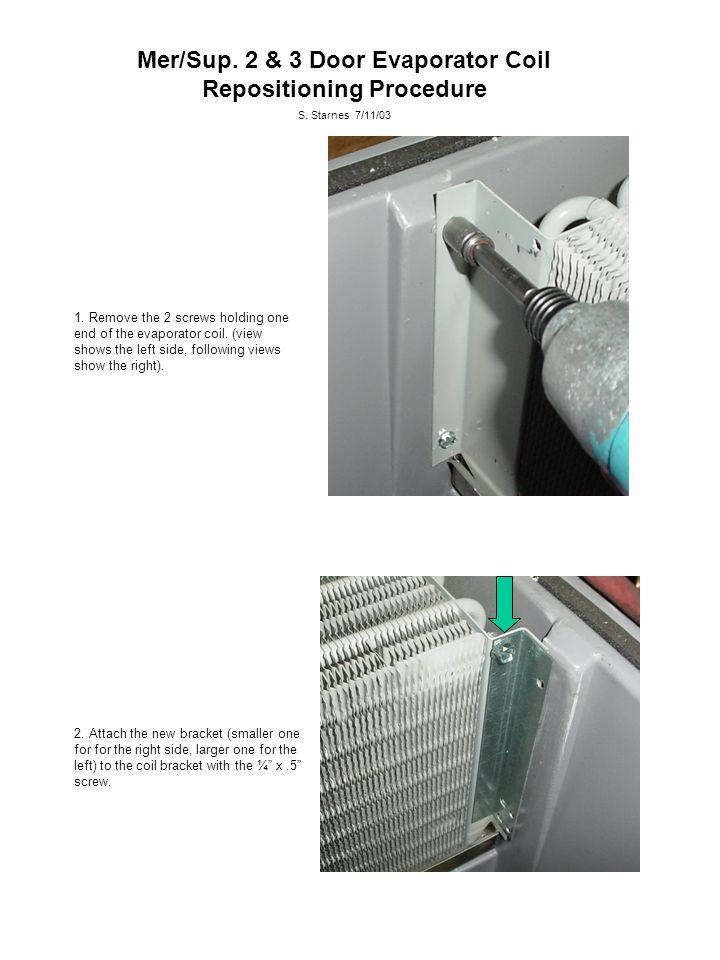 Mer/Sup. 2 & 3 Door Evaporator Coil Repositioning Procedure S.