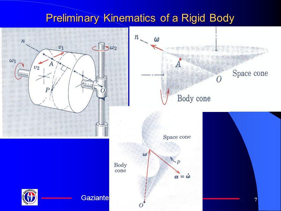 Gaziantep University 7 Preliminary Kinematics of a Rigid Body