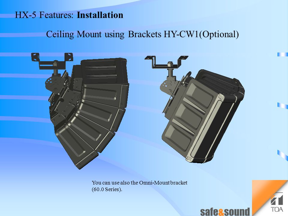 HX-5 Features: Installation Hanging with Subwoofer System FB-120 (Optional) using Pre- install Frame HY-PF1(Optional)