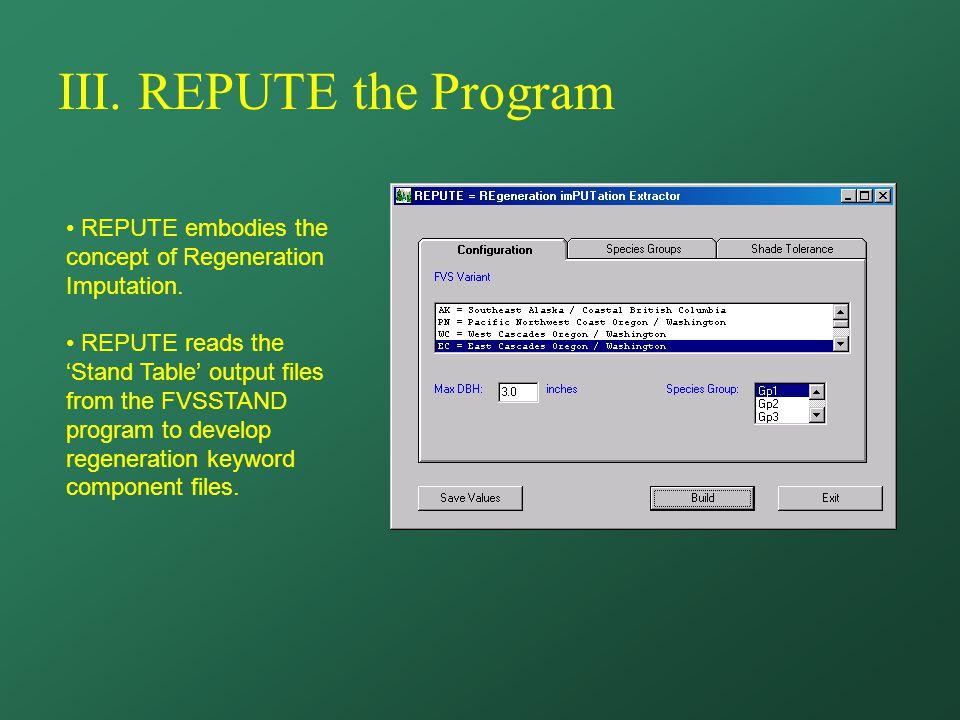 III. REPUTE the Program REPUTE embodies the concept of Regeneration Imputation.