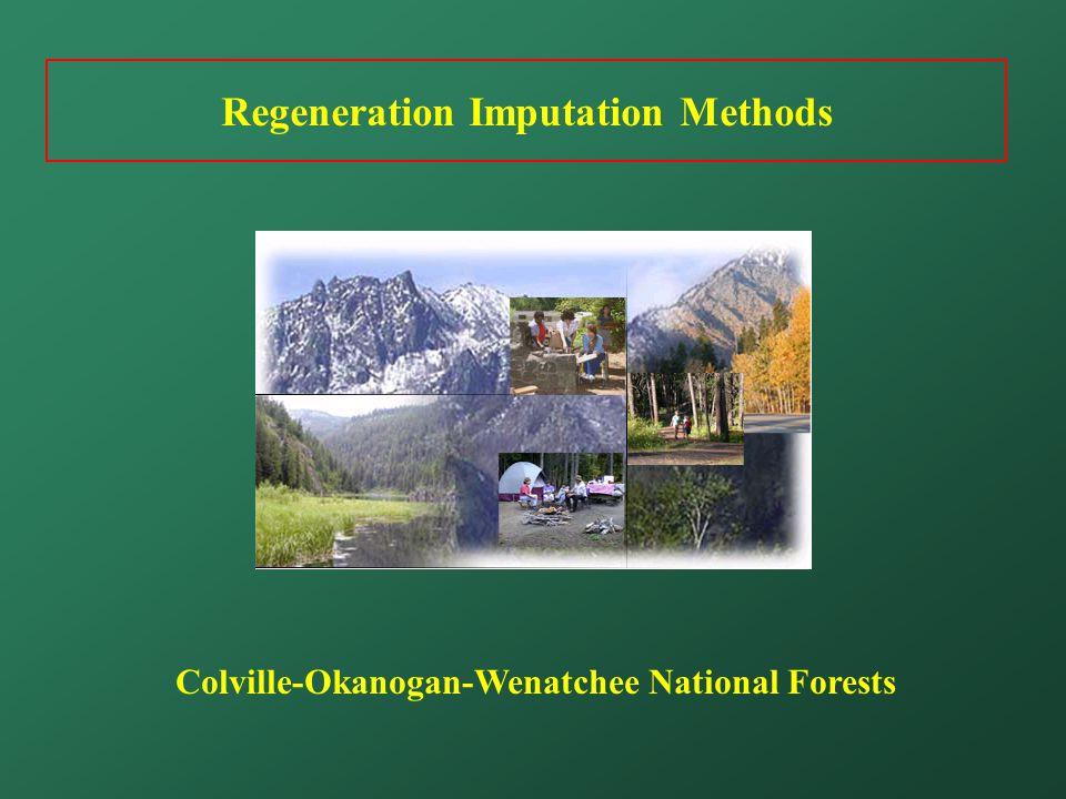 Regeneration Imputation Methods Colville-Okanogan-Wenatchee National Forests